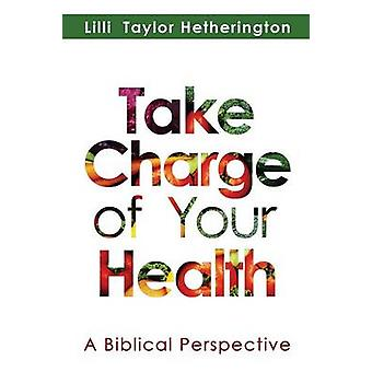 Take Charge Of Your Health by Hetherington & Lilli Taylor