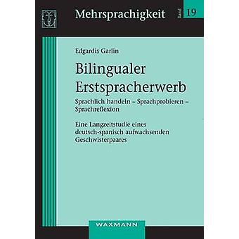 Bilingualer Erstspracherwerb by Garlin & Edgardis