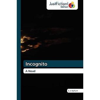 Incognito by Hjellum & S. J.