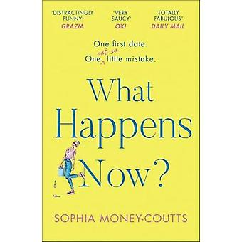 What Happens Now? by Sophia Money-Coutts - 9780008288549 Book