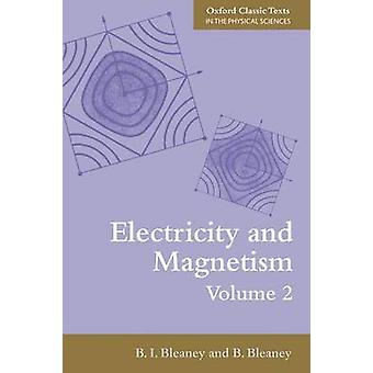 Electricity and Magnetism - v. 2 (3rd Revised edition) by B. I. Bleane
