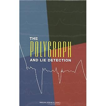 The Polygraph and Lie Detection by National Research Council - 978030