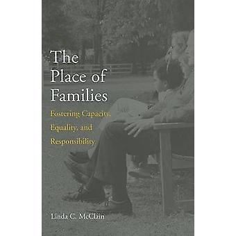 The Place of Families - Fostering Capacity - Equality - and Responsibi