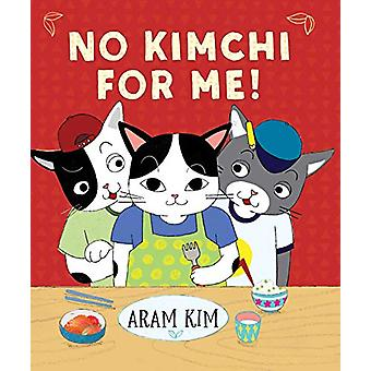 No Kimchi For Me! by Aram Kim - 9780823444366 Book