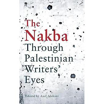 A Map of Absence - An Anthology of Palestinian Writing on the Nakba by