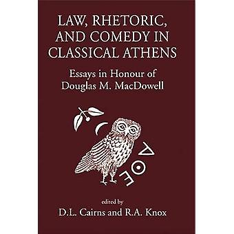 Law - Rhetoric and Comedy in Classical Athens by D.L. Cairns - R.A. K