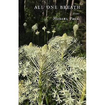 All One Breath by Robert Pack - 9780998701295 Book