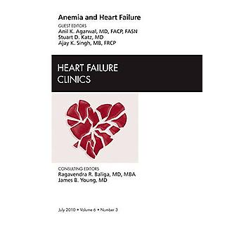 Anemia and Heart Failure - An Issue of Heart Failure Clinics by Anil