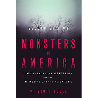 Monsters in America - Our Historical Obsession with the Hideous and th