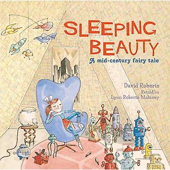 Sleeping Beauty - A Mid-century Fairy Tale by Lynn Roberts - David Rob