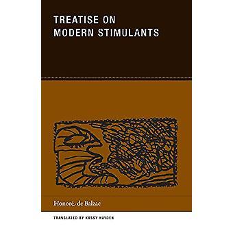 Treatise on Modern Stimulants by Honore de Balzac - 9781939663382 Book