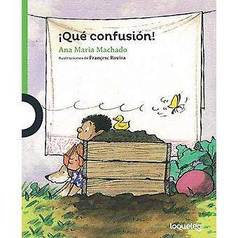 Que Confusion! / What a Mess! (Spanish Edition) by Ana Maria Machado