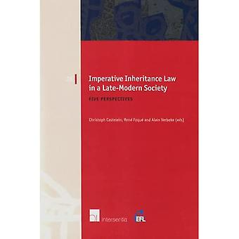 Imperative Inheritance Law in a Late-Modern Society: Five Perspectives