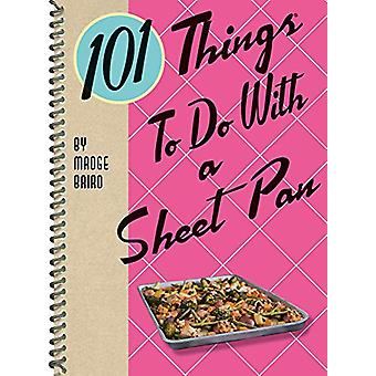 101 Things to Do with a Sheet Pan by Madge Baird - 9781423651598 Book