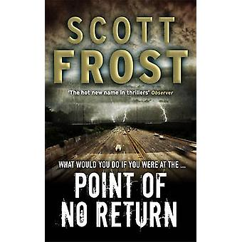 Point of No Return by Scott Frost - 9780755333950 Book