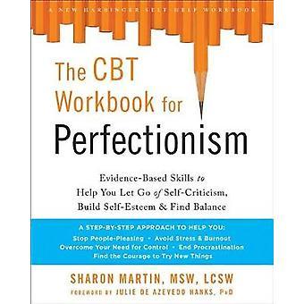 Le manuel de la TCC pour le perfectionnisme - Compétences fondées sur des preuves pour vous aider