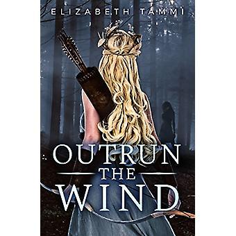 Outrun the Wind von -Elizabeth Tammi - 9781635830262 Buch