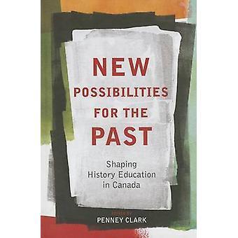 Nieuwe mogelijkheden voor het verleden - vormgeving geschiedenis onderwijs in Canada b