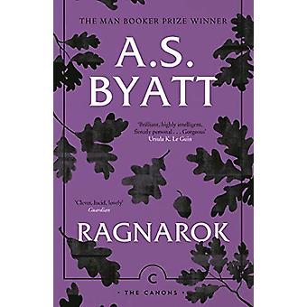 Ragnarok - The End of the Gods by A.S. Byatt - 9781786894526 Book