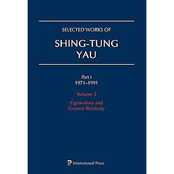 Selected Works of Shing-Tung Yau 1971-1991 - Volume 3 - Eigenvalues and