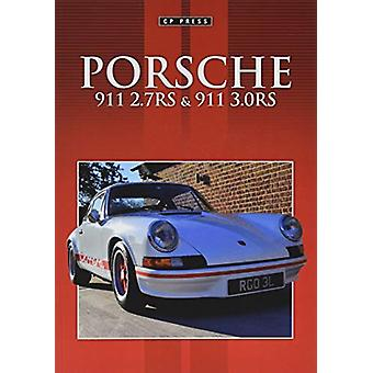 Porsche 911 2.7RS and 3.0RS by Colin Pitt - 9781910241868 Book