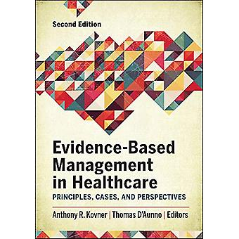 Evidence-Based Management in Healthcare - Principles - Cases - and Per