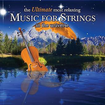 Ultimate Most Relaxing Music for Strings in the Un - The Ultimate Most Relaxing Music for Strings in the Universe [CD] USA import
