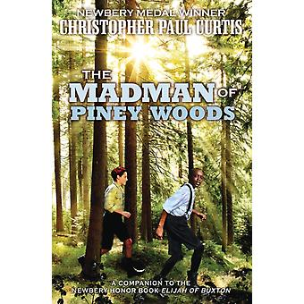 The Madman of Piney Woods door Christopher Paul Curtis