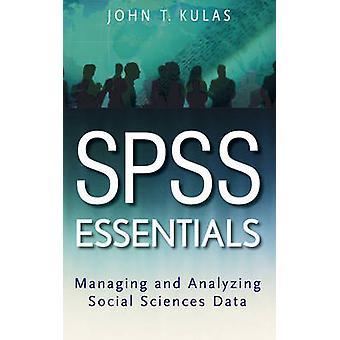 SPSS Essentials - Johnin yhteiskuntatieteiden tietojen hallinta ja analysointi