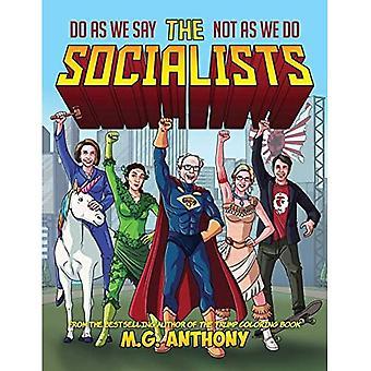 De SOCIALISTen: Doe wat we zeggen, niet zoals we doen