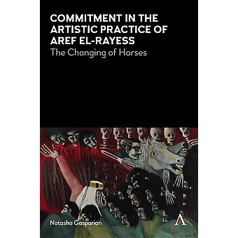 Commitment in the Artistic Practice of Aref elRayess by Gasparian & Natasha