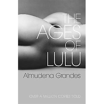 The Ages of Lulu by Almudena Grandes - 9780753819241 Book