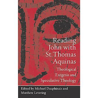 Reading John with St. Thomas Aquinas - Theological Exegesis and Specul