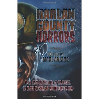 Harlan County Horrors by Mari Adkins - 9780982159651 Book