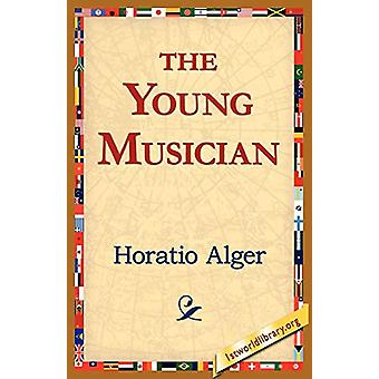 The Young Musician by Horatio Alger - 9781421811451 Book