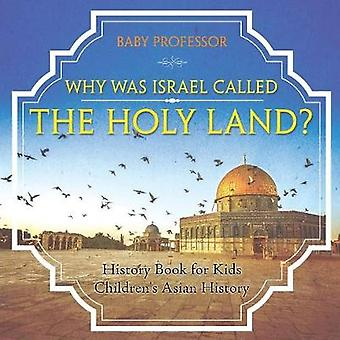 Why Was Israel Called The Holy Land? - History Book for Kids Children