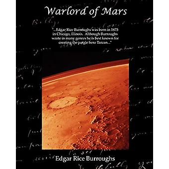 Warlord of Mars by Edgar Rice Burroughs - 9781605978147 Book