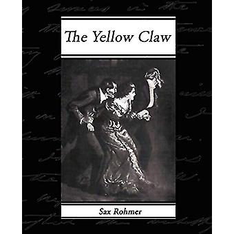 The Yellow Claw by Sax Rohmer - 9781605973883 Book