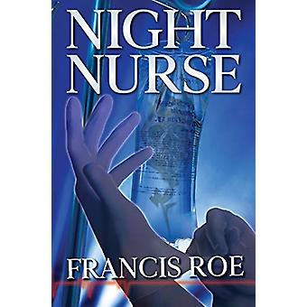 Night Nurse by Francis Roe - 9781640083981 Book