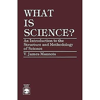 What Is Science? An Introduction to the Structure and Methodology of Science