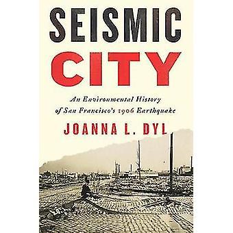 Seismic City by Joanna L. Dyl