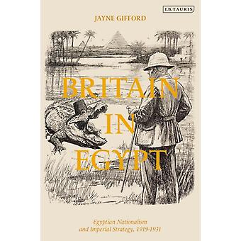 Britain in Egypt by Gifford & Jayne University of East Anglia & UK