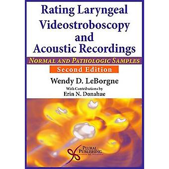 Rating Laryngeal Videostroboscopy and Acoustic Recordings by LeBorgne & Wendy D.