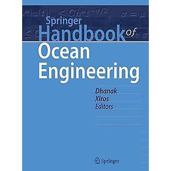 Springer Handbook of Ocean Engineering von Herausgegeben von Manhar R Dhanak & herausgegeben von Nikolaos I Xiros