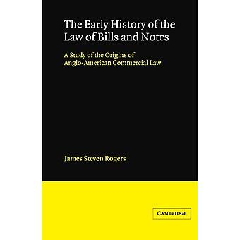 The Early History of the Law of Bills and Notes: A Study of the Origins of Anglo-American Commercial Law (Cambridge Studies in English Legal History)