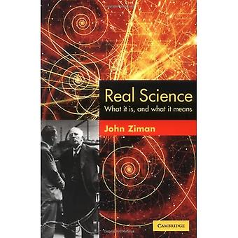 Real Science What It Is, and What It Means