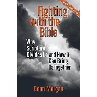 Se battre avec la Bible Pourquoi les Écritures nous divisent et comment elles peuvent nous rassembler