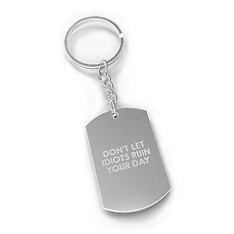 Don't Let Idiots Inspirational Quote Key Chain Military Tag Style