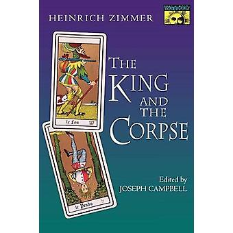 The King and the Corpse - Tales of the Soul's Conquest of Evil by Hein