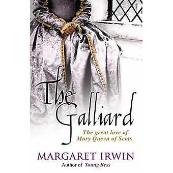 The Galliard by Margaret Irwin - 9780749080730 Book